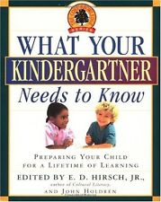 What Your Kindergartner Needs to Know: Preparing Your Child for a Lifetime of Le
