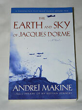 The Earth And Sky of Jacques Dorme-Andrei Makine (2007, Pb) - French WWII-NEW!!