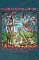River of Earth and Sky: Poems for the 21st Century (Paperback or Softback)