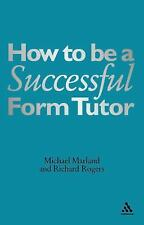 How to Be a Successful Form Tutor by Michael Marland and Richard Rogers...