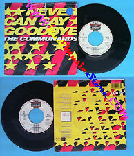 LP 45 7'' THE COMMUNARDS Never can say goodbye '77 the great escape no cd mc dvd