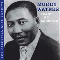 MUDDY WATERS - ESSENTIAL BLUE ARCHIVE: I CAN'T BE SATISFIED USED - VERY GOOD CD