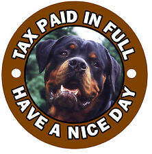ROTTWEILER -TAX PAID IN FULL- FUN CAR STICKER - REPLACE OLD TAX DISC + 1 FREE