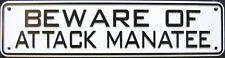 Beware of Attack Manatee Sign