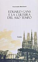 CORRADO BERTANI EDUARD GANS E LA CULTURA DEL SUO TEMPO GUIDA 2004