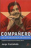 Compaanero: The Leben und Tod von Che Guevara von Castaneda, Jorge