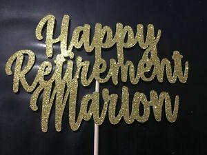 Custom Cake Topper Happy Retirement Gold Glitter Various Colours FREE UK P&P