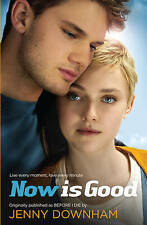Now is Good (Also published as Before I Die),Downham, Jenny,New Book mon00000960