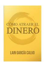 Como Atraer el Dinero (Spanish Edition) Free Shipping