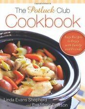 Potluck Club Cookbook, The: Easy Recipes to Enjoy