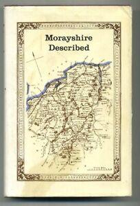 MORAYSHIRE DESCRIBED a Guide J Watson 1905 Facsimile repr. 1983 hb vg