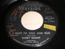 Bobby Bishop: I Hate To Sing And Run / My Crying Chair 45 - Country