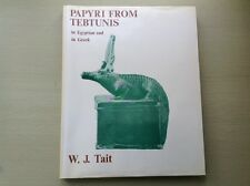 1977 PAPYRI FROM TEBTUNIS IN EGYPTIAN AND GREEK W.J.TAIT EGYPT HISTORY