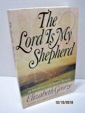 The Lord Is My Shepherd: 12 Promises For Every Woman by Elizabeth George