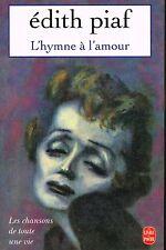 livre: Edith Piaf: l'hymne à l'amour: les chansons de toute une vie. poche. G