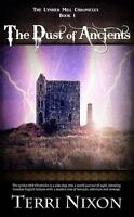 The Dust of Ancients: The Lynher Mill Chronicles: Volume 1 by Nixon, Terri, NEW