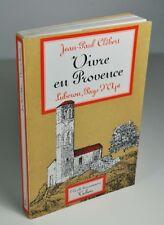 """CLEBERT Jean-Paul """"Vivre en Provence, Luberon, Pays d'Apt"""" Tchou, 1977"""