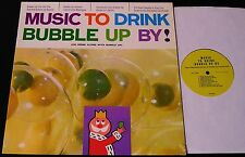 Music To Drink Bubble Up By-RARE 1961 Radio Commercial/Jingle PROMO LP-CLEAN!