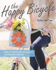 The Happy Bicycle Make 15 Stylish Bike Accessories Kathy McGee Hemma Design Book