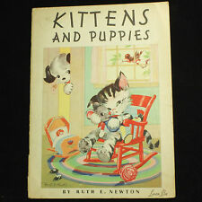 Vintage Children's KITTENS AND PUPPIES by Ruth E. Newton c.1932 Whitman Pub. Co.