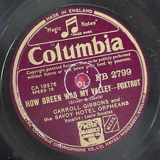 78rpm CARROLL GIBBONS how green was my valley / i don`t want to walk without you