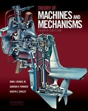 Theory of Machines and Mechanisms by John J., Jr. Uicker, Gordon R. Pennock and