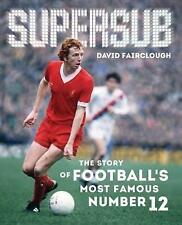 Supersub: The Story of Football's Most Famous Number 12 by David Fairclough, Mark Platt (Hardback, 2015)