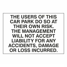 Car Park Sign. The users of this car park do so at their own risk.. 200 x 300