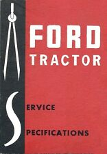 Ford Service Specifications 1939-1962 9N 8N NAA 600 700  701 on Tractor Manual