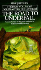 The Road to Underfall (Loremasters of Elundium #1), Jefferies, Mike, Used; Accep