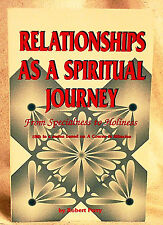 Relationships as A Spiritual Journey, Robert Perry, PB 1997, New