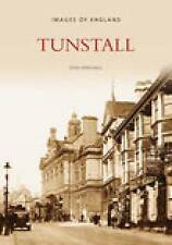 Tunstall (Images of  England), Good Condition Book, Henshall, Don, ISBN 97807524