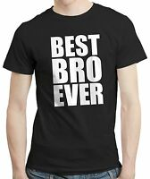 Best Bro Ever - Tshirt Top T-shirt Gift Idea For Brother Present Funny Cool Text