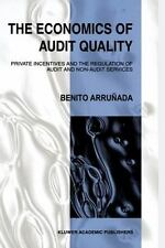 The Economics of Audit Quality: Private Incentives and the Regulation -ExLibrary