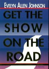 Get the Show on the Road by Johnson, Evelyn Allen