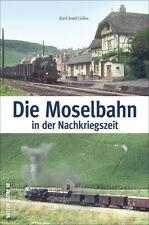 Die Moselbahn in der Nachkriegszeit Bilder Geschichte Bildband Buch Fotos AK