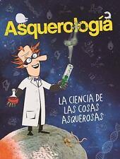 Asquerologaa, La Ciencia de Las Cosas Asquerosas / Grossology (Paperback or Soft