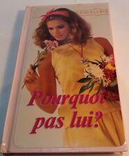 Book in French POURQUOI PAS LUI ?  Livre en Francais COEUR A COEUR