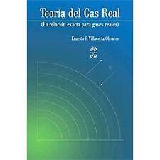 Teor�A Del Gas Real : La Relaci�N Exacta para Gases Reales by Ernesto F....