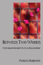Between Two Women: Conversations About Love & Relationship-ExLibrary