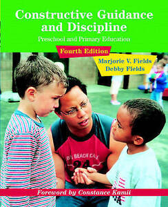 Constructive Guidance And Discipline: Preschool And Primary Education 4th Ed