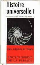 La pléiade  Histoire Universelle  tome 1 des origines à l'islam avril 1956
