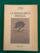 LA SINGOLARITÀ INIZIALE - Désirée Del Piero - Rotundo - 1988