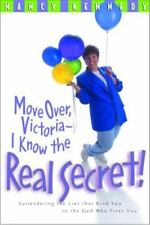 Move Over Victoria-I Know the Real Secret!: Surrendering the Lies That Bind You