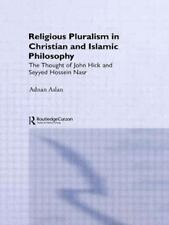 Religious Pluralism in Christian and Islamic Philosophy : The Thought of John...