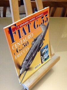 I Grandi Aerei Storici n°11 Fiat G55 Centauro e G50 Freccia Delta Editrice