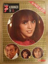 Télé 7 Jours ALMANACH 1975 - Adjani Montand Bellemare Pivot Véronique Jannot