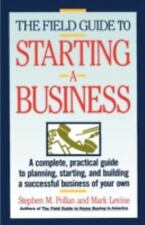 The Field Guide to Starting a Business by Stephen M. Pollan and Mark Levine...