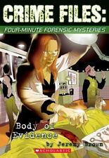 Crime Files: Four-minute Forensic Mysteries: Body of Evidence