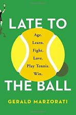 Late to the Ball: Age. Learn. Fight. Love. Play Te